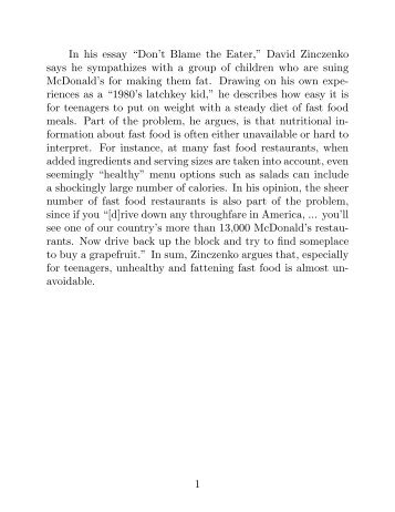 an analysis of the essay dont blame the eater by david zinczenko Rhetorical analysis prof buel 2/26/14 don't blame the eater analysis in the article, don't blame the eater by david zinczenko, he has a great balance argumentation he starts off with a very pathos approach to bring in readers to the subject by also sharing his stories of how the topic correlates in his life.