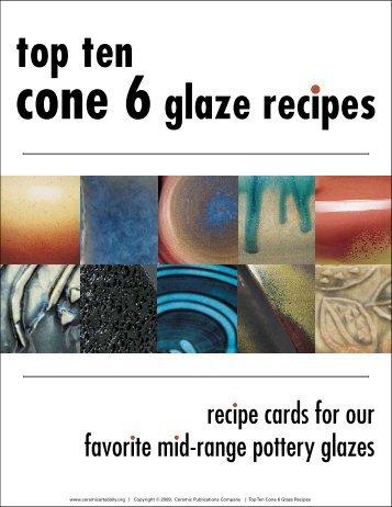top ten cone 6 glaze recipes - Ceramic Arts Daily
