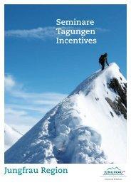 Jungfrau Region Seminare Incentives Tagungen