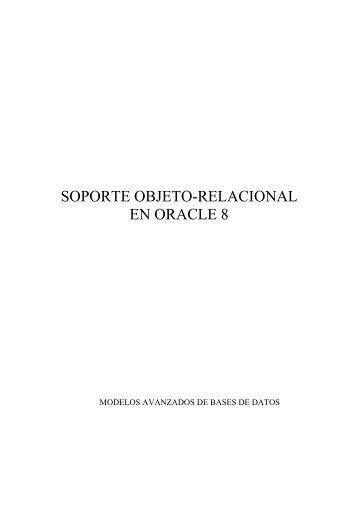 SOPORTE OBJETO-RELACIONAL EN ORACLE 8 - Grupo Alarcos