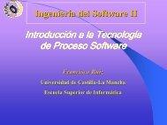 Introducción a la Tecnología de Proceso Software - Grupo Alarcos ...