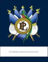 Ley Orgánica del Organismo Legislativo - Congreso de la República ...