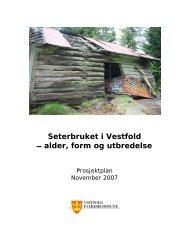 Seterbruket i Vestfold - alder, form og utbredelse - Kulturarv