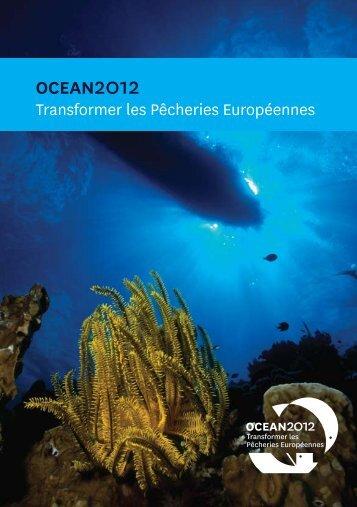 Transformer les Pêcheries Européennes - Ocean2012