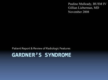 Gardner's Syndrome - Lieberman's eRadiology Learning Sites