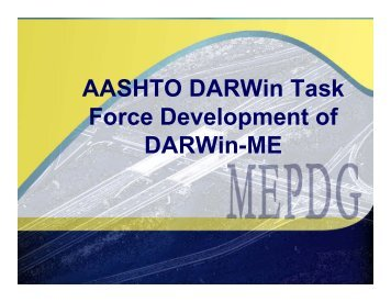 AASHTO DARWin Task Force Development of DARWin-ME