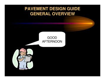 PAVEMENT DESIGN GUIDE GENERAL OVERVIEW - AASHTO ...