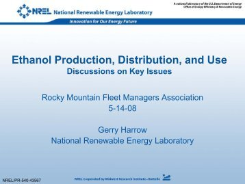 Ethanol Production, Distribution, and Use: Discussions on ... - NREL