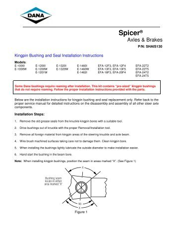Kingpin Bushing and Seal Installation Instructions - Spicer