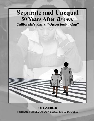 Separate and Unequal 50 Years after Brown - UCLA/IDEA | Institute ...
