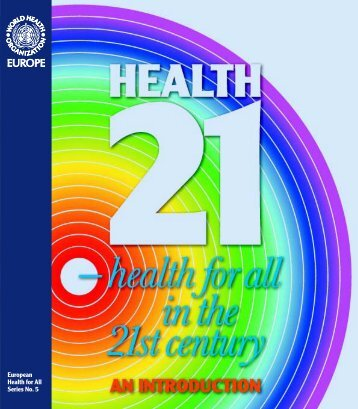Health 21 : an introduction to the health for all policy framework for ...