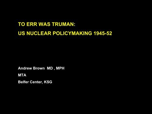to err was truman - Belfer Center for Science and International Affairs