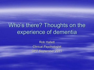 Who's there? Thoughts on the experience of dementia - University of ...