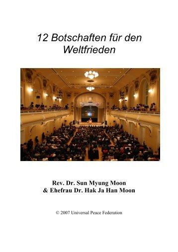 12 Botschaften für den Weltfrieden - Sun Myung Moon zum Nachlesen