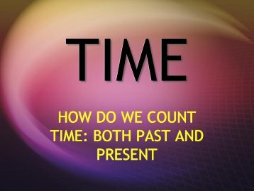 HOW DO WE COUNT TIME: BOTH PAST AND PRESENT