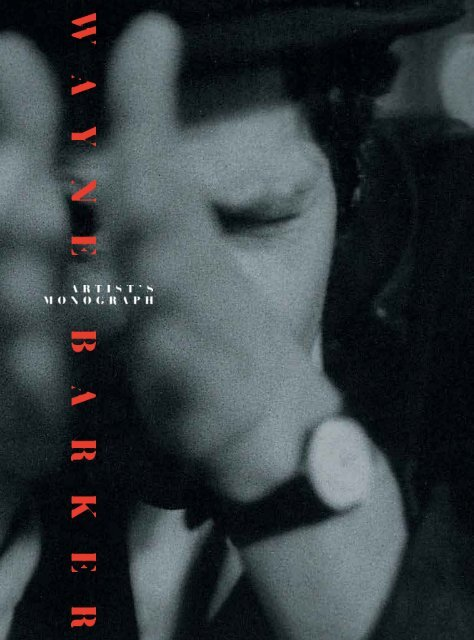 WAYNE BARKER, ARTIST'S MONOGRAPH