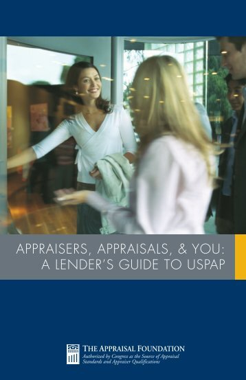 APPRAISERS, APPRAISALS, & YOU: A LENDER'S GUIDE TO USPAP