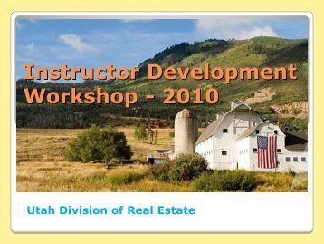 Instructor Development Workshop - Utah Division of Real Estate