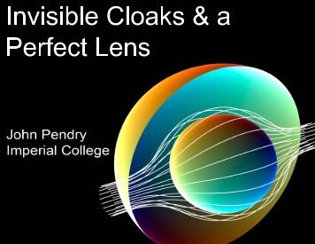 Invisible Cloaks & a Perfect Lens