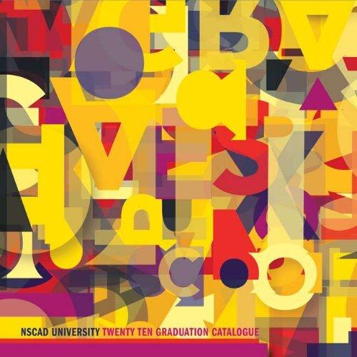 NSCAD University Graduation Catalogue 2010 - Download the PDF