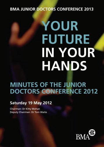 MINUTES OF THE JUNIOR DOCTORS CONFERENCE 2012 - BMA