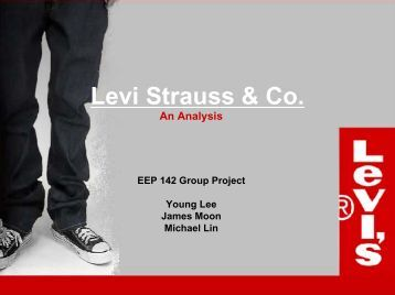 marketing and levis strauss 1 strong brand name: the brand name of the company is so strong that people while buying stylish jeans and accessories consider going to the levi`s strauss outlets.