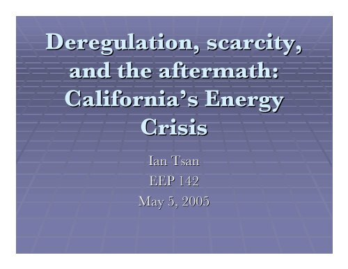 Deregulation, scarcity, and the aftermath: California's