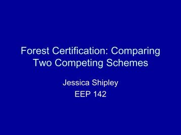 Forest Certification - Agricultural and Resource Economics