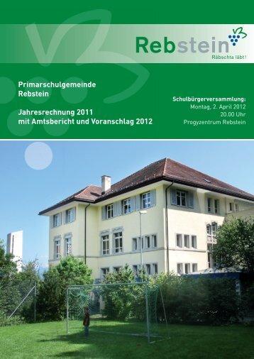 Primarschulgemeinde Rebstein Jahresrechnung 2011 mit ...