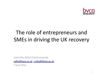 The role of entrepreneurs and SMEs in driving the UK ... - BVCA admin