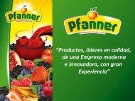"""""""Productos, líderes en calidad, de una Empresa moderna e - Pfanner"""