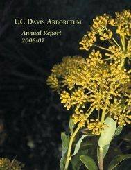 Annual Report 2006-07.indd - the UC Davis Arboretum