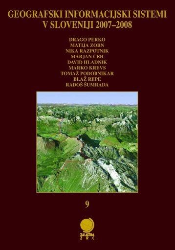 geografski informacijski sistemi v sloveniji 2007?2008 9 - ZRC SAZU
