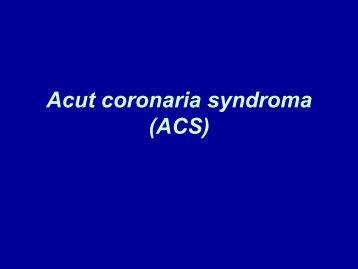 Acut coronaria syndroma (ACS)