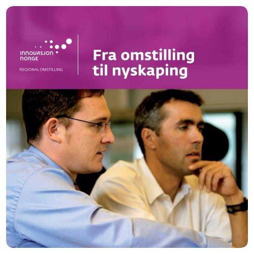 Fra omstilling til nyskaping - Innovasjon Norge