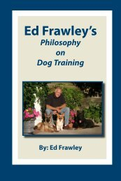 Ed Frawley's Philosophy on Dog Training - Leerburg Enterprise, Inc