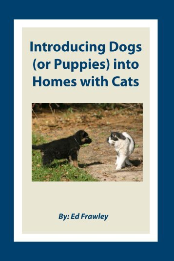 Introducing Dogs (or Puppies) into Homes with Cats - Leerburg ...