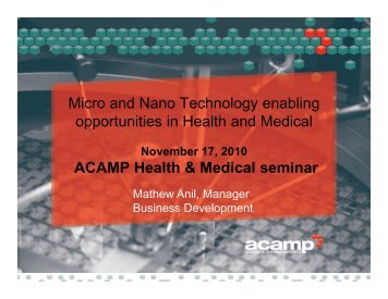 Micro and Nano Technology enabling opportunities in Health - Acamp