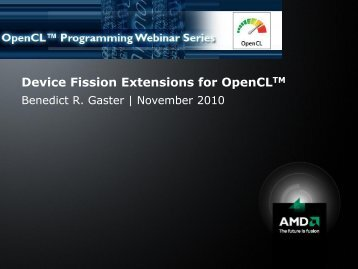 Device Fission Extensions for OpenCLTM - AMD Developer Central