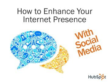 How To Enhance Your Internet Presence With Social ... - Prisa Digital