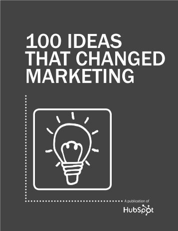 100 Ideas That Changed Marketing - HubSpot