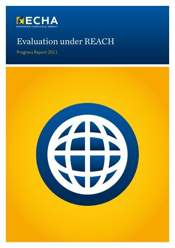 Evaluation under REACH Progress Report 2011 - ECHA - Europa