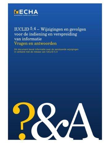 IUCLID 5.4 – Wijzigingen en gevolgen voor de ... - ECHA - Europa