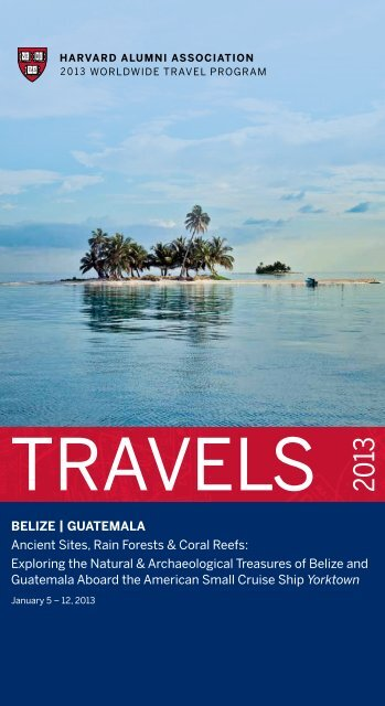BELIZE | GUATEMALA Ancient Sites, Rain Forests ... - Harvard Alumni