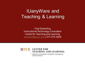 Display Presentation - IUanyWare - Center for Teaching and ...