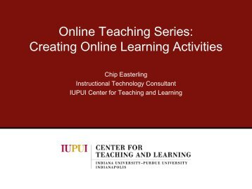 Today's presentation - Center for Teaching and Learning - IUPUI