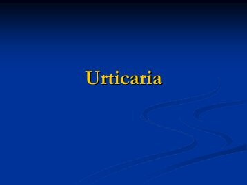 Urticaria - Dermatology