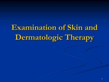 Examination of Skin and Dermatologic Therapy - Dermatology