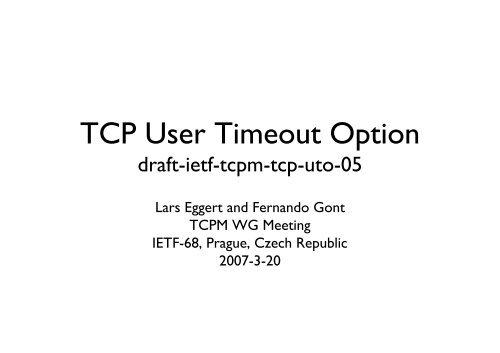 TCP User Timeout Option - Lars Eggert