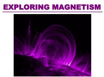 EXPLORING MAGNETISM